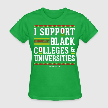 Historically Black Colleges And Universities I Support HBCUs - Women's T-Shirt