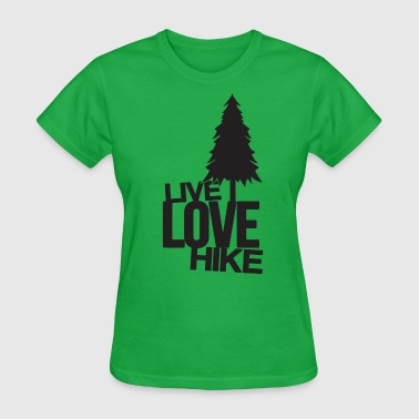 Live Love Hike | Hiking - Women's T-Shirt