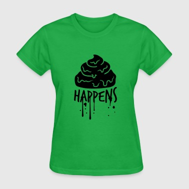 Shit drop shit happens color graffiti klex spray design - Women's T-Shirt