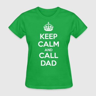 Mantén Calma Keep Calm and Call Dad (dark) - Women's T-Shirt