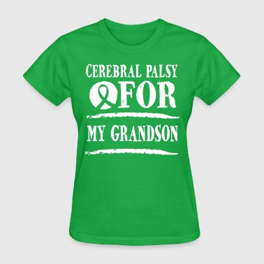 Cerebral Palsy For My Grandson - Women's T-Shirt