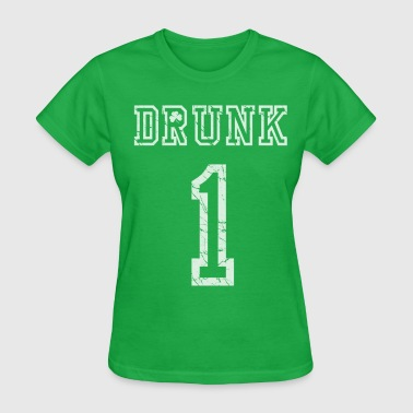Drunk #1 St Patrick's Day - Women's T-Shirt