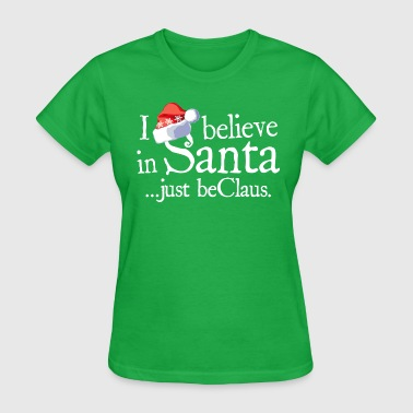 I Believe In Santa 2 - Women's T-Shirt