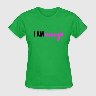 I AM ENOUGH - Women's T-Shirt