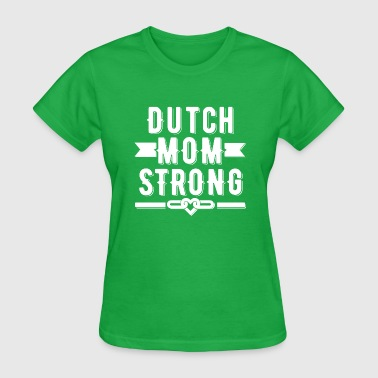 Dutch Mom Strong T-shirt - Women's T-Shirt