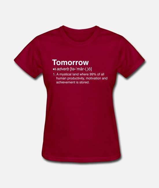 Productivity T-Shirts - Tomorrow Definition - Women's T-Shirt dark red