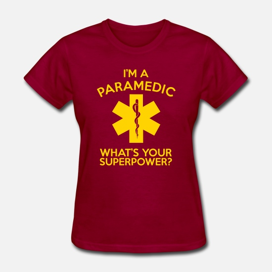 Paramedic Sweatshirt T-Shirts - I'M A PARAMEDIC WHAT'S YOUR SUPERPOWER? - Women's T-Shirt dark red