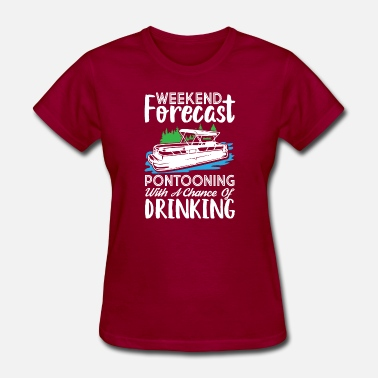 Weekend forecast pontooning with a chance of drink - Women's T-Shirt