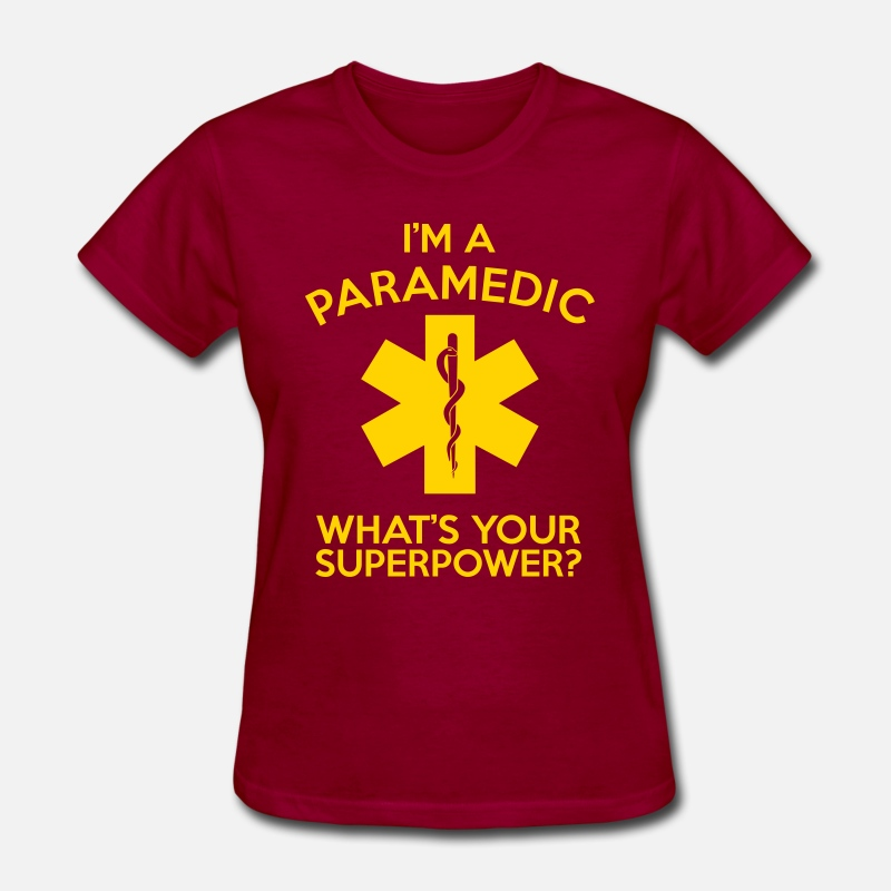 Doctor Hoodie T-Shirts - I'M A PARAMEDIC WHAT'S YOUR SUPERPOWER? - Women's T-Shirt dark red