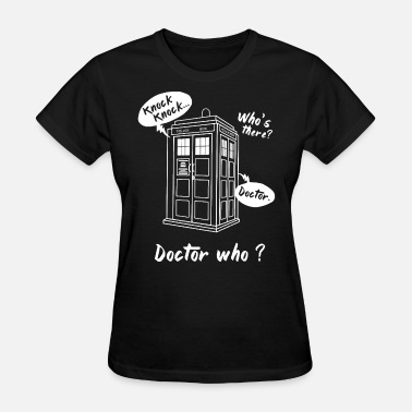 Doctor Who Silence knock knock who's there doctor who - Women's T-Shirt
