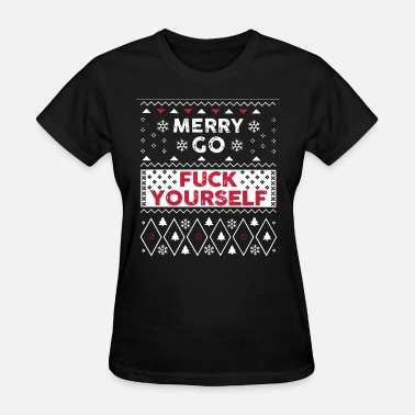 Fuck Soldiers Merry go fuck yourself - Women's T-Shirt