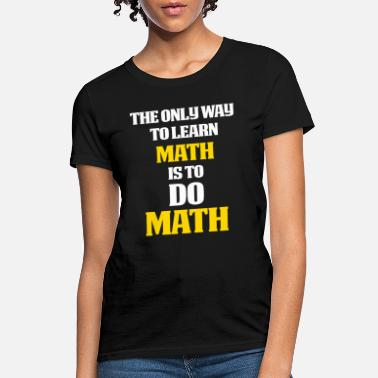 Math Apparel Math Gifts Math themed gift Do math - Women's T-Shirt