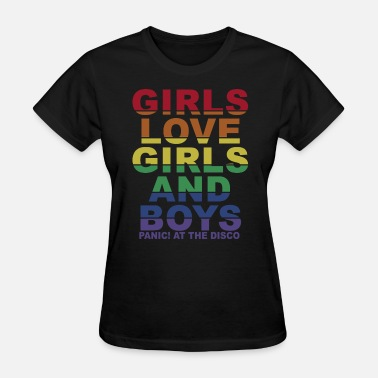 Panic At The Disco Girls love girls and boys panic at the disco - Women's T-Shirt
