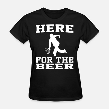 Canadian Insults Here For The Beer Funny Bowling Drinking T S - Women's T-Shirt