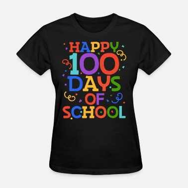 First 100 Days Happy 100 days of school - Women's T-Shirt