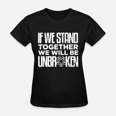 We Are Legend If we stand together we wil be unbroken football - Women's T-Shirt