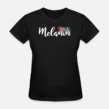 Free Melanin Melanin DNA - Women's T-Shirt