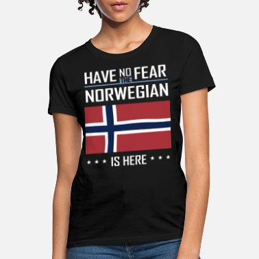 Norwegian Patriot have no the fear norwegian is here patriotic t shi - Women's T-Shirt