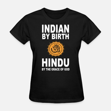 Fuck Indian indian by birth hindu by the grace of god yoga t s - Women's T-Shirt