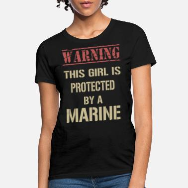 Girlfriend warning this girl is protected by a marine girlfri - Women's T-Shirt