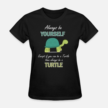 Turtle Quotes Turtle funny turtle quotes Al - Women's T-Shirt