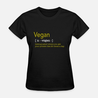 Funny Vegan Vegan Definition - Funny Gift - Women's T-Shirt