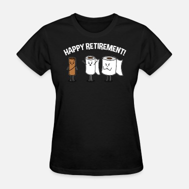 Butt Naked Happy Retirement Empty Toilet Paper Roll Funny Graphic - Women's T-Shirt