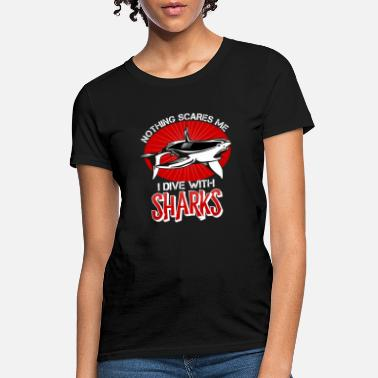 Diving Mask Nothing Scares Me I Dive With Sharks Shirt - Women's T-Shirt