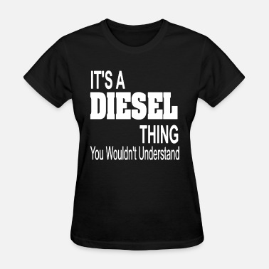 Ford Trucks It s A Diesel Thing Diesel Truck Dodge Ford Chevy - Women's T-Shirt