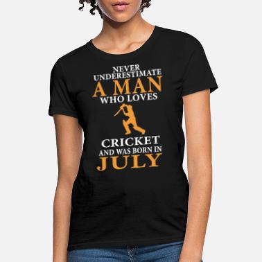 never underestimate a man who loves cricket and ww - Women's T-Shirt