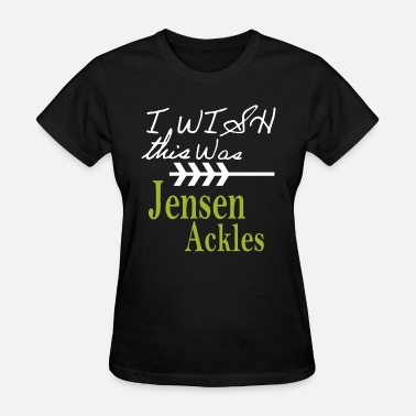 Supernatural Kids Pre order I wish this was Jensen Ackles short slee - Women's T-Shirt