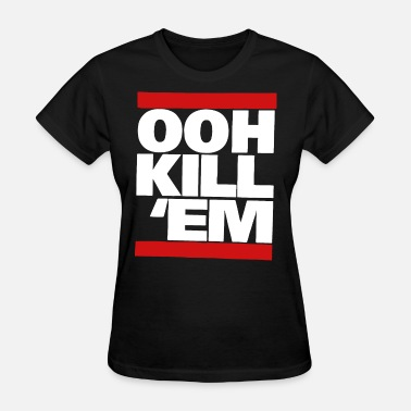 Killing Hop Ooh Kill Em Tank Top Dope New Hip Hop no - Women's T-Shirt