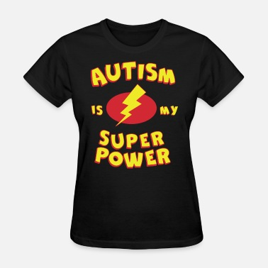 Supernatural Kids Autism Is My Super Power Kids Tees Tops for Autism - Women's T-Shirt