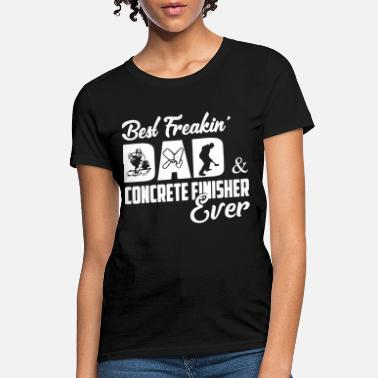 Vestes Et Gilets best freakin dad and concrete finisher ever fathe - T-shirt Femme