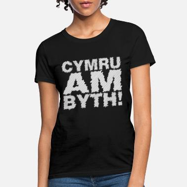 Cymru Am Byth MEN tee birthday gift welsh wales pa - Women's T-Shirt