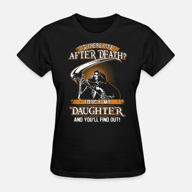 is there life after dfath touch my son - Women's T-Shirt