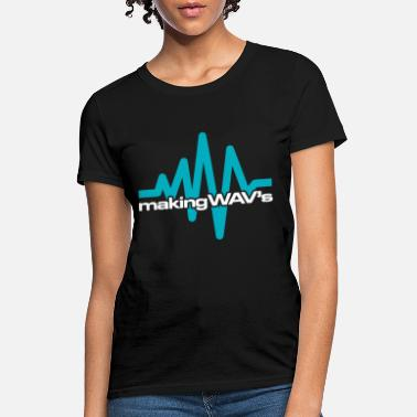 MAKING WAVs WAVES SYNTHESIZER STUDIO PRODUCER AUDI - Women's T-Shirt