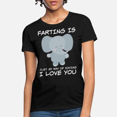 I Love My Son In Law farting is just my wat of saying I love you son - Women's T-Shirt