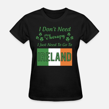 Ireland Baseball I dont need therapy I need Ireland grandpa t shirt - Women's T-Shirt