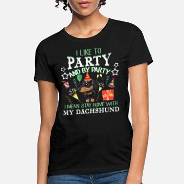 Double Meaning I Like To Party With My Dachshund T shirt - Women's T-Shirt