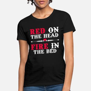 Red Head Redhead Red On The Head Fire In The Bed Womens Ava - Women's T-Shirt