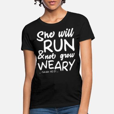Isaiah 40 31 Running she will run and not grow weary isaiah 40 31 teach - Women's T-Shirt