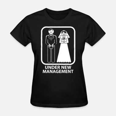 Dirty Wedding Party Under new management funny mens bachelor party wed - Women's T-Shirt