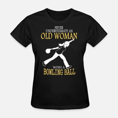 Porn Baby Girl never underestimate an old woman with a bowling ba - Women's T-Shirt