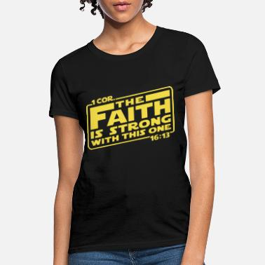 Cor first cor the faith is strong with this one yello - Women's T-Shirt