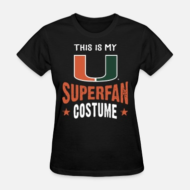 Fuck Miami Halloween Miami Hurricanes SuperFan Costume irish - Women's T-Shirt