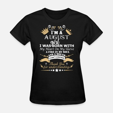 Grayson Dolan i am a august girl i was born with my heart on my - Women's T-Shirt