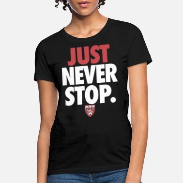 02c4ea02c627 Fuck University HARVARD medical UNIVERSITY school just never stop -  Women's T