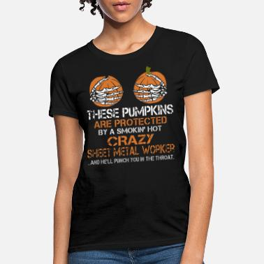 Smokin these pumpkins are protected by a smokin hot crazy - Women's T-Shirt