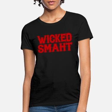 England Wicked Smaht Funny Smart Boston New England Gag Gi - Women's T-Shirt